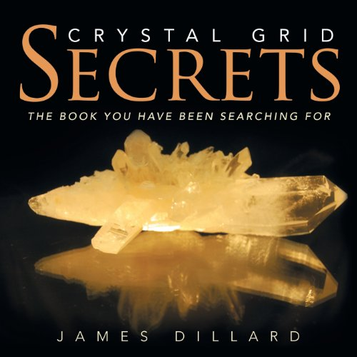 9781452586465: Crystal Grid Secrets: The Book You Have Been Searching for