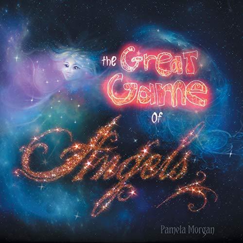 The Great Game of Angels: Pamela Morgan