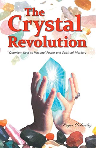 9781452586533: The Crystal Revolution: Quantum Keys to Personal Power and Spiritual Mastery