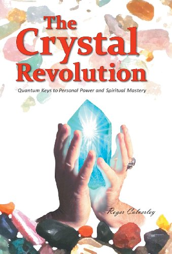 9781452586540: The Crystal Revolution: Quantum Keys to Personal Power and Spiritual Mastery