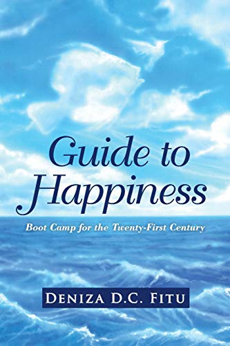 9781452588865: Guide to Happiness: Boot Camp for the Twenty-First Century