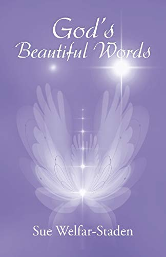 Gods Beautiful Words: Sue Welfar-Staden