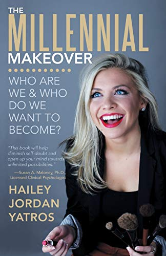 9781452590899: The Millennial Makeover: Who Are We and Who Do We Want to Become?