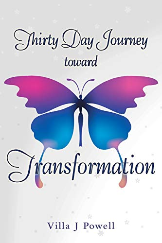 9781452591445: Thirty Day Journey Toward Transformation