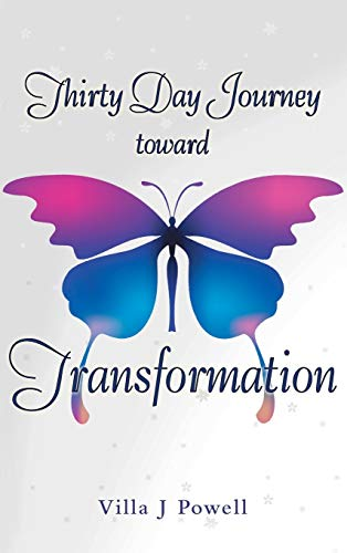 9781452591469: Thirty Day Journey Toward Transformation