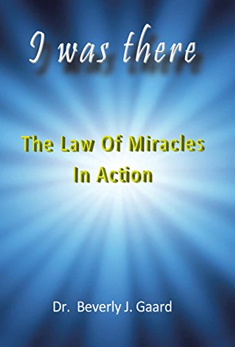 9781452592947: I Was There: The Law of Miracles in Action