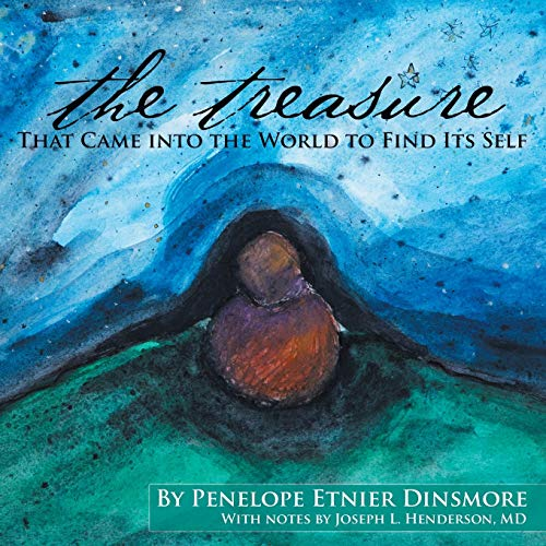 The Treasure That Came into the World to Find Its Self.: Dinsmore, Penelope Etnier