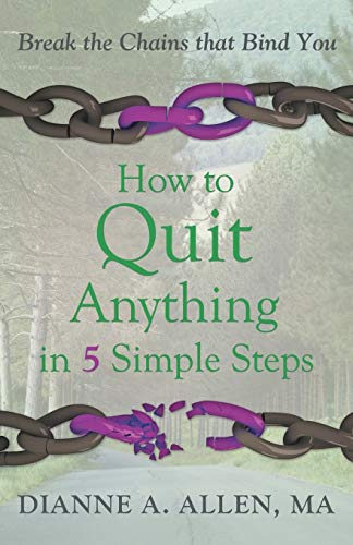 9781452593456: How to Quit Anything in 5 Simple Steps: Break the Chains that Bind You