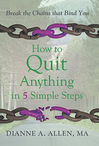9781452593470: How to Quit Anything in 5 Simple Steps: Break the Chains That Bind You