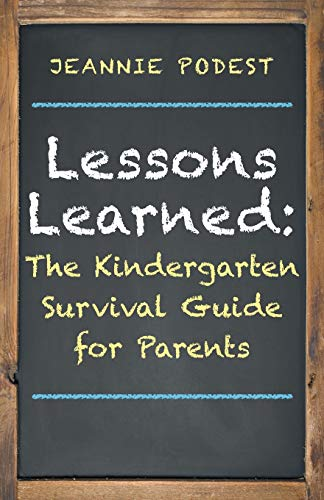 9781452594675: Lessons Learned: The Kindergarten Survival Guide for Parents