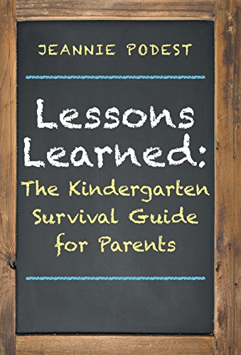 9781452594699: Lessons Learned: The Kindergarten Survival Guide for Parents