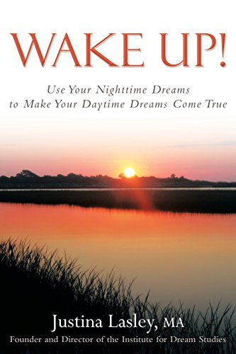 9781452595900: Wake Up!: Use Your Nighttime Dreams to Make Your Daytime Dreams Come True