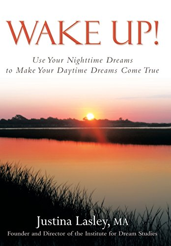 9781452595924: Wake Up!: Use Your Nighttime Dreams to Make Your Daytime Dreams Come True