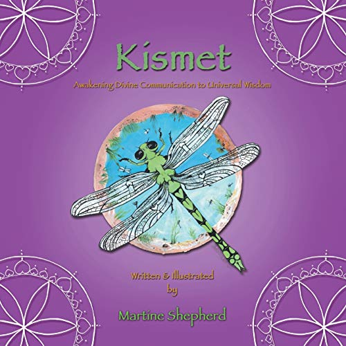 Kismet: Awakening Divine Communication to Universal Wisdom: Shepherd, Martine