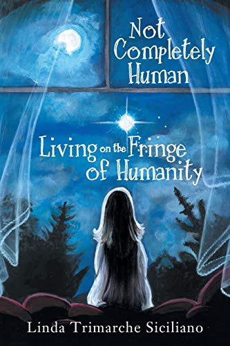 Not Completely Human Living on the Fringe: Linda Trimarche Siciliano