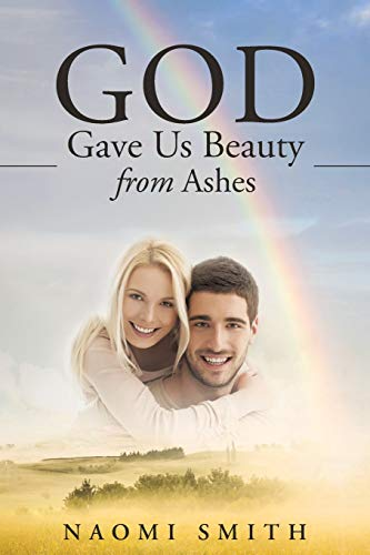 9781452597706: God Gave Us Beauty From Ashes