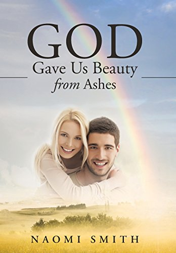 9781452597720: God Gave Us Beauty From Ashes