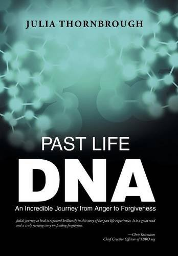 9781452599175: Past Life DNA: An Incredible Journey from Anger to Forgiveness