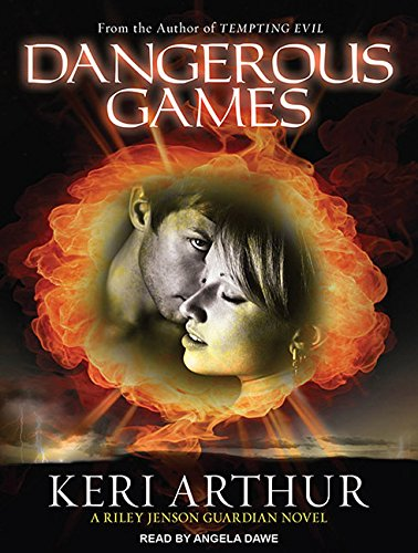 Dangerous Games (Riley Jenson Guardian): Keri Arthur