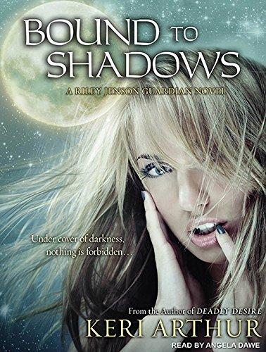 Bound to Shadows (Compact Disc): Keri Arthur