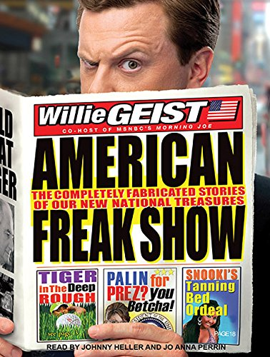 9781452600512: American Freak Show: The Completely Fabricated Stories of Our New National Treasures