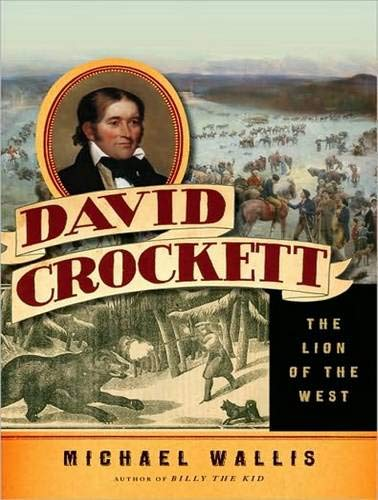 David Crockett: The Lion of the West (Compact Disc): Michael Wallis
