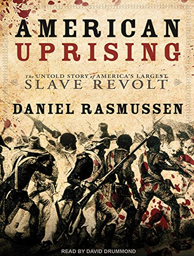 9781452601298: American Uprising: The Untold Story of America's Largest Slave Revolt