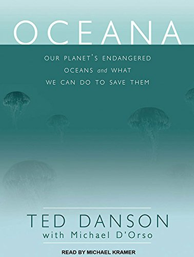 Oceana: Our Planet's Endangered Oceans and What We Can Do to Save Them (9781452601465) by Ted Danson; Michael D'Orso
