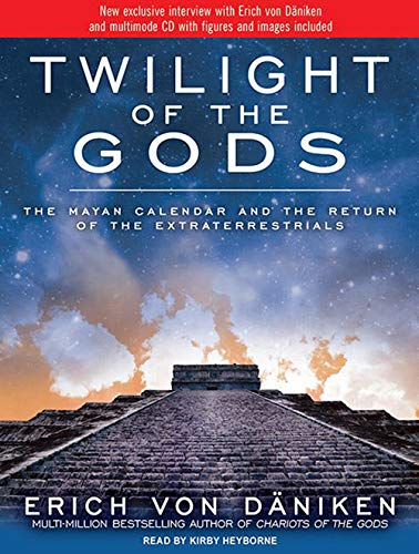 9781452601670: Twilight of the Gods: The Mayan Calendar and the Return of the Extraterrestrials