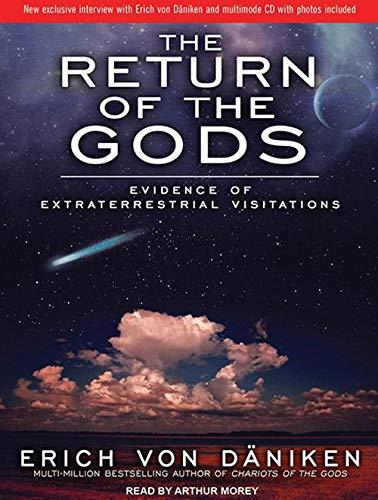 The Return of the Gods: Evidence of Extraterrestrial Visitations: Daniken, Erich von