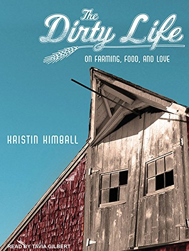 9781452602783: The Dirty Life: On Farming, Food, and Love
