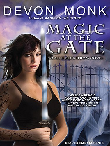 Magic at the Gate: Monk, Devon/ Durante, Emily (Narrator)