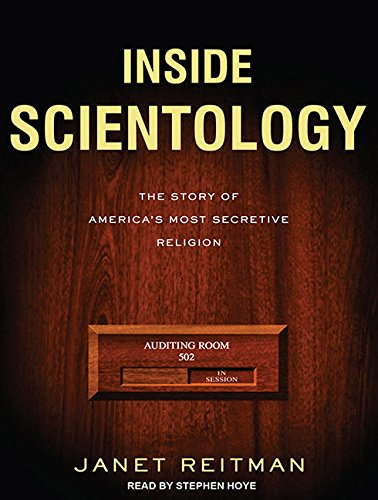 Inside Scientology: The Story of Americas Most Secretive Religion: Janet Reitman