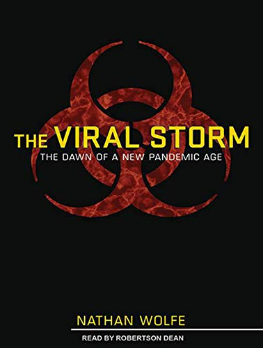 9781452604435: The Viral Storm: The Dawn of a New Pandemic Age