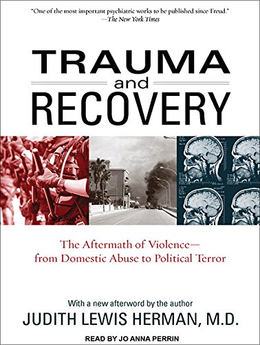 9781452604848: Trauma and Recovery: The Aftermath of Violence--from Domestic Abuse to Political Terror