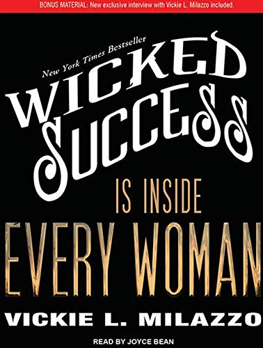 Wicked Success Is Inside Every Woman (Compact Disc): Vickie L. Milazzo