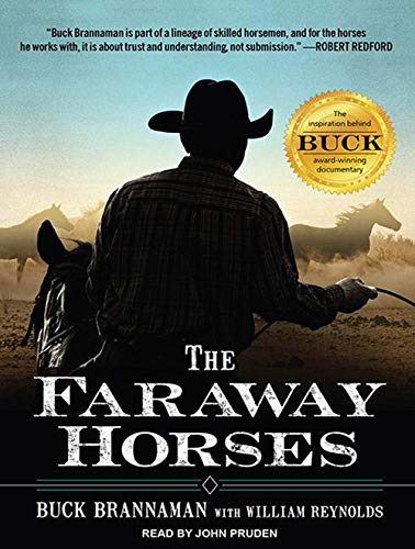 9781452605432: The Faraway Horses: The Adventures and Wisdom of America's Most Renowned Horsemen