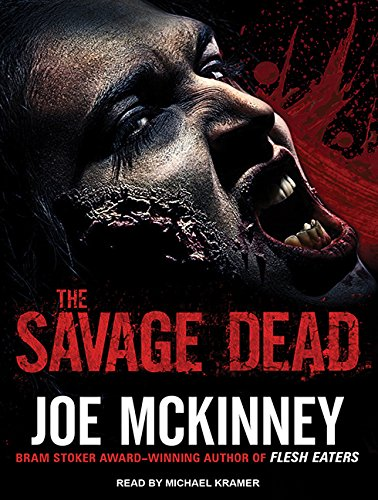 The Savage Dead (Compact Disc): Joe McKinney