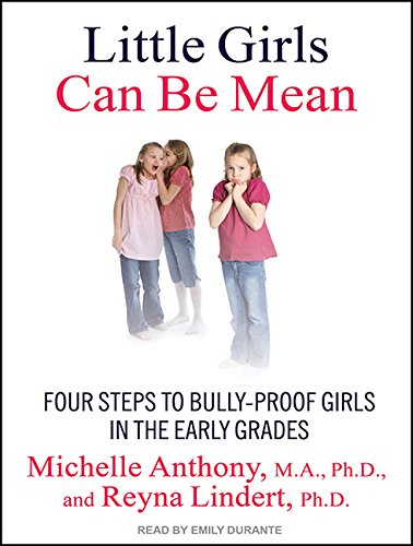9781452605647: Little Girls Can Be Mean: Four Steps to Bully-Proof Girls in the Early Grades