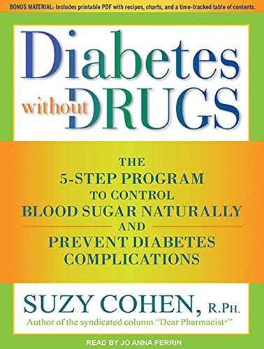 9781452605913: Diabetes without Drugs: The 5-Step Program to Control Blood Sugar Naturally and Prevent Diabetes Complications