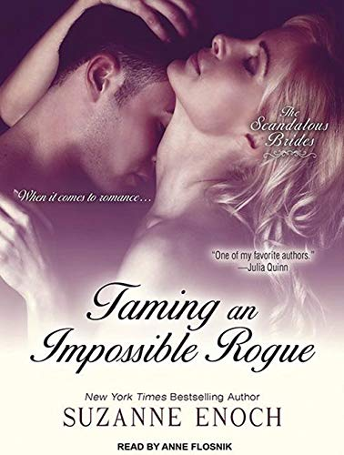 Taming an Impossible Rogue (Scandalous Brides) (9781452606088) by Suzanne Enoch