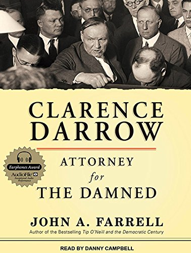 Clarence Darrow: Attorney for the Damned: Farrell, John A.