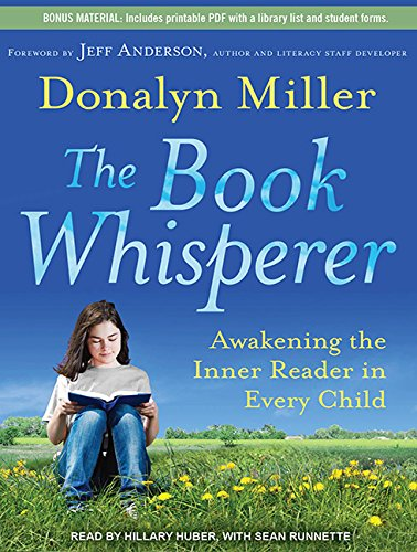 The Book Whisperer: Awakening the Inner Reader: Donalyn Miller