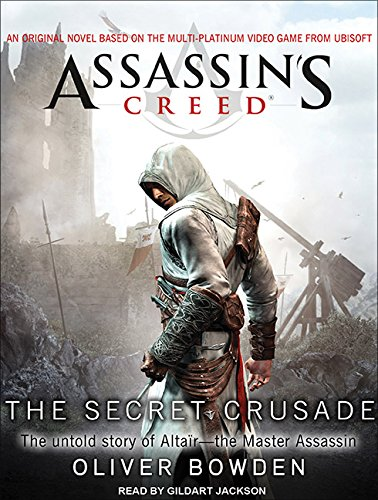 Assassin's Creed: The Secret Crusade (Compact Disc): Oliver Bowden