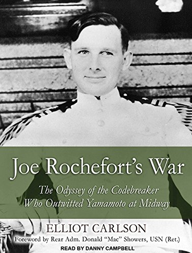 9781452606965: Joe Rochefort's War: The Odyssey of the Codebreaker Who Outwitted Yamamoto at Midway