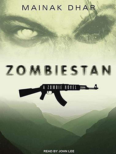 Zombiestan: A Zombie Novel: Mainak Dhar