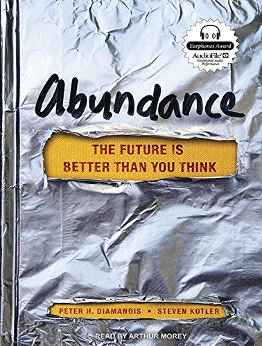 Abundance: The Future Is Better Than You Think: Diamandis, Peter H.; Kotler, Steven