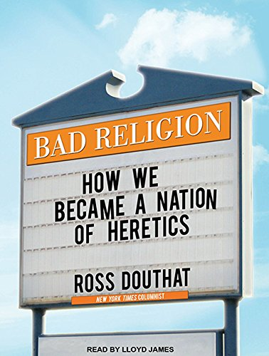 9781452607290: Bad Religion: How We Became a Nation of Heretics
