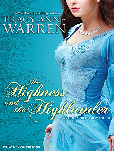 Her Highness and the Highlander (Compact Disc): Tracy Anne Warren