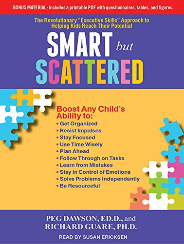 "Smart but Scattered: The Revolutionary ""Executive Skills"" Approach to Helping Kids Reach ..."